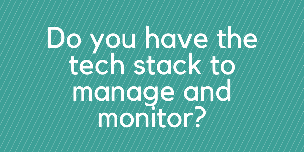 Do you have the ABM tech stack to manage and monitor?