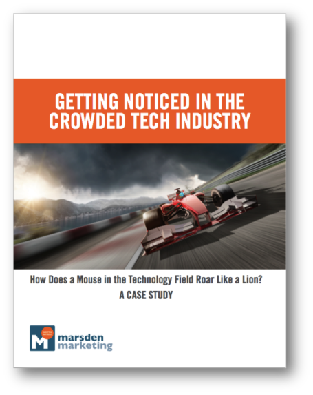 Getting Noticed in the Crowded Tech Industry: A B2B Case Study
