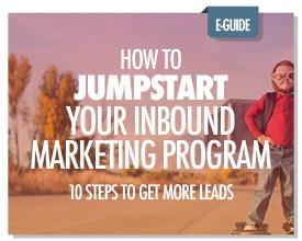 How to Jumpstart your Inbound Marketing Program