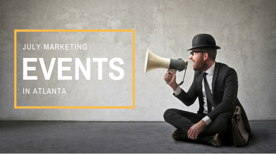July Edition: Free (or Cheap) Marketing Events in Atlanta for Marketing Professionals